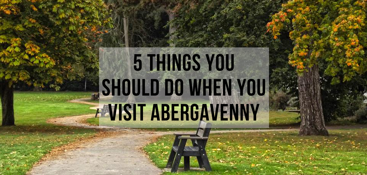 5 Things You Should Do When You Visit Abergavenny ...