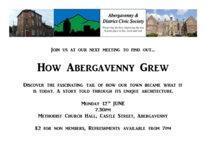"""How Abergavenny Grew"" Civic Society Meeting @ Methodist Church Hall, Castle Street, Abergavenny | Wales | United Kingdom"