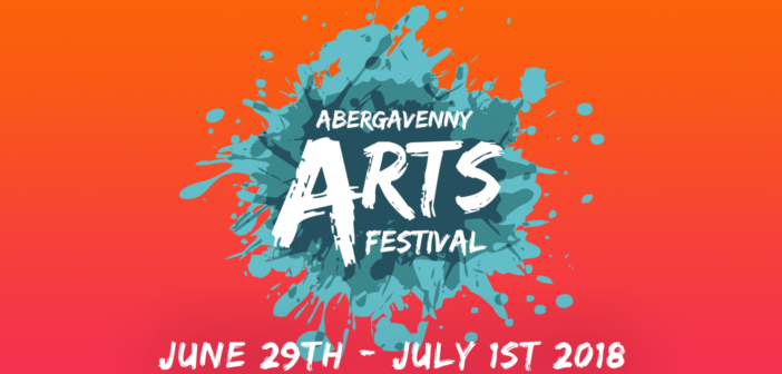 First Abergavenny Arts Festival, 29 June – 1 July 2018